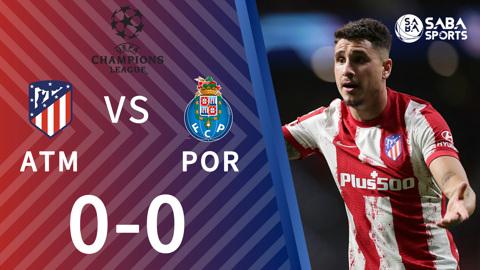 Atletico Madrid vs Porto - bảng B cúp C1 2021/22